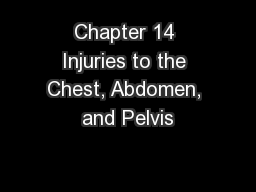 Chapter 14 Injuries to the Chest, Abdomen, and Pelvis
