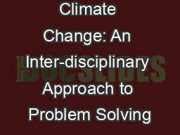 Climate Change: An Inter-disciplinary Approach to Problem Solving
