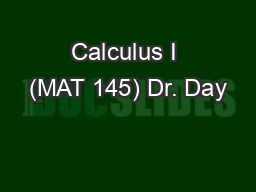 Calculus I (MAT 145) Dr. Day