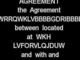 NON DISCLOSURE AGREEMENT THIS AGREEMENT the  Agreement LVHQWHUHGLQWRRQWKLVBBBBGDRIBBBBBBBBBBBEDQG between  located at  WKH LVFORVLQJDUW  and  with and address at  the  Recipient  or the  HFHLYLQJDUW