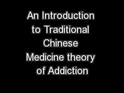An Introduction to Traditional Chinese Medicine theory of Addiction