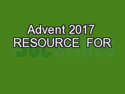 Advent 2017 RESOURCE  FOR