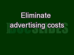 Eliminate advertising costs
