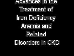 Advances in the Treatment of Iron Deficiency Anemia and Related Disorders in CKD