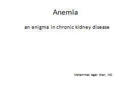 Anemia              an  enigma in chronic kidney disease