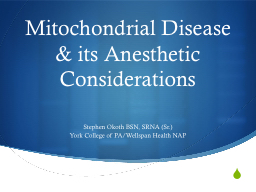 Mitochondrial Disease & its Anesthetic Considerations