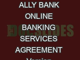 Updated October    ALLY BANK ONLINE BANKING SERVICES AGREEMENT Version  PowerPoint PPT Presentation