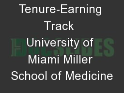 Tenure-Earning Track  University of Miami Miller School of Medicine