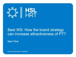 Mari Flink Best WS: How the brand strategy can increase attractiveness of PT? PowerPoint PPT Presentation