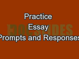 Practice Essay Prompts and Responses