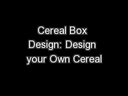 Cereal Box Design: Design your Own Cereal