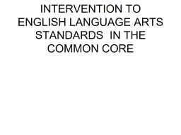 LINKING LANGUAGE INTERVENTION TO ENGLISH LANGUAGE ARTS STANDARDS  IN THE COMMON CORE