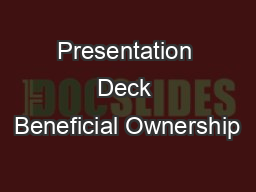 Presentation Deck Beneficial Ownership