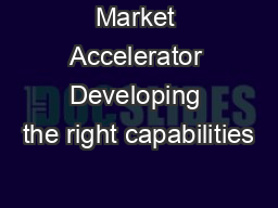 Market Accelerator Developing the right capabilities