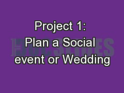 Project 1: Plan a Social event or Wedding
