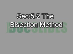 Sec:5.2 The Bisection Method PowerPoint PPT Presentation