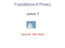Foundations of Privacy Lecture