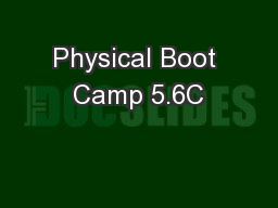 Physical Boot Camp 5.6C