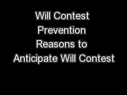 Will Contest Prevention Reasons to Anticipate Will Contest