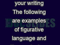Beefing up your writing The following are examples of figurative language and literary devices: