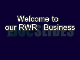 Welcome to  our RWR   Business