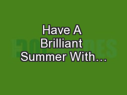 Have A Brilliant Summer With…