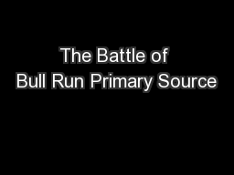 The Battle of Bull Run Primary Source