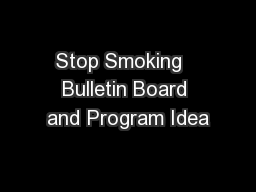 Stop Smoking   Bulletin Board and Program Idea