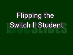 Flipping the Switch II Student