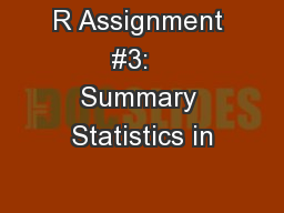 R Assignment #3:   Summary Statistics in PowerPoint PPT Presentation