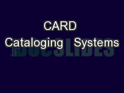 CARD Cataloging   Systems