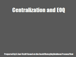 Centralization and EOQ PowerPoint PPT Presentation