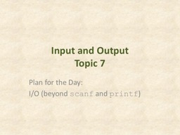 Input and Output Topic 7 PowerPoint PPT Presentation