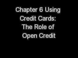 Chapter 6 Using Credit Cards: The Role of Open Credit