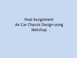 Final Assignment Air Car Chassis Design using