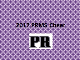 2017 PRMS Cheer All Paperwork will be on the PRABC website by July 1