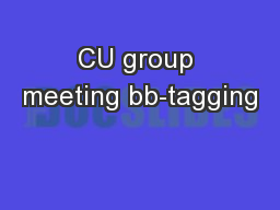 CU group meeting bb-tagging
