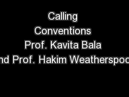 Calling Conventions Prof. Kavita Bala and Prof. Hakim Weatherspoon