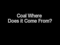Coal Where Does it Come From?