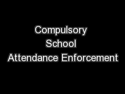 Compulsory School Attendance Enforcement