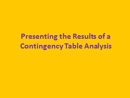 Presenting the Results of a Contingency Table Analysis