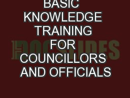 BASIC  KNOWLEDGE TRAINING FOR COUNCILLORS AND OFFICIALS PowerPoint PPT Presentation
