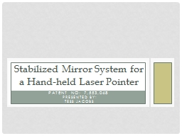 Patent No: 7,553,048 Stabilized Mirror System for a Hand-held Laser Pointer