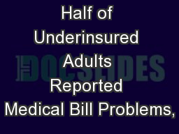 More Than Half of Underinsured Adults Reported Medical Bill Problems,