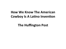 How We Know The American Cowboy Is A Latino Invention