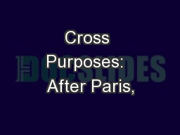 Cross Purposes:  After Paris,
