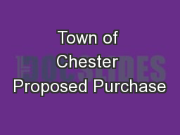 Town of Chester Proposed Purchase
