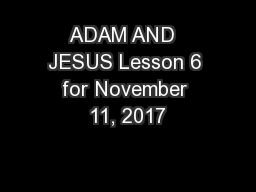ADAM AND  JESUS Lesson 6 for November 11, 2017 PowerPoint PPT Presentation