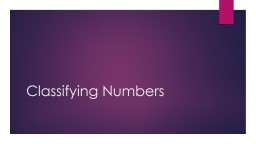 Classifying Numbers What type of number is that? PowerPoint PPT Presentation