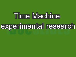 Time Machine experimental research PowerPoint PPT Presentation
